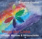 Wege der Liebe - Chants, Mantras und Herzenslieder